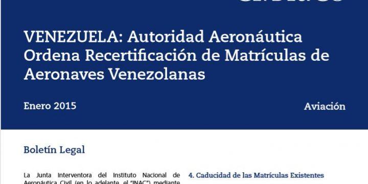 Autoridad Aeronáutica Ordena Recertificación de Matrículas de Aeronaves Venezolanas